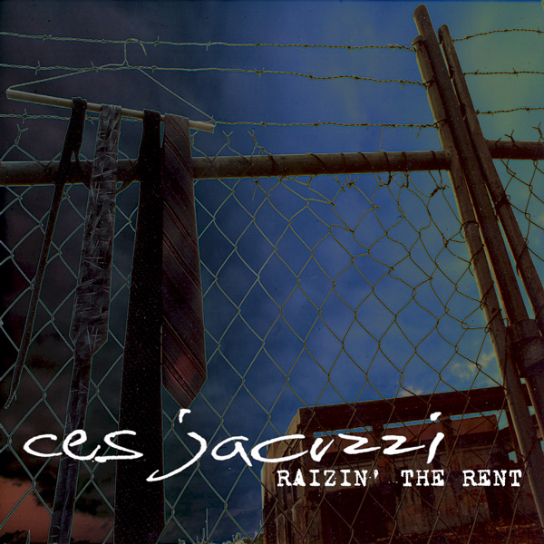 "CD Cover for ""Raizin' the Rent"" by Ces Jacuzzi."